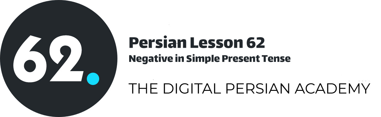 Persian Lesson 62 – Negative in Simple Present Tense