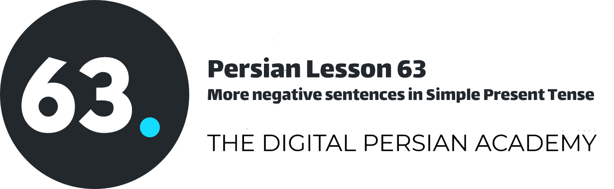 Persian Lesson 63 – More negative sentences in Simple Present Tense