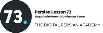 Persian Lesson 73 – Negative in Present Continuous Tense